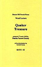 Quaker treasure by Martha Paxson Grundy