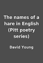 The names of a hare in English (Pitt poetry…