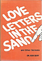 Love Letters in the Sand by Dr. Bob Gray