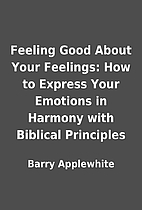 Feeling Good About Your Feelings: How to…