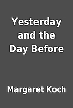 Yesterday and the Day Before by Margaret…