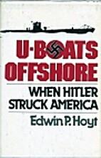 U-Boats Offshore: When Hitler Struck America…