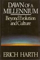 Dawn of a Millennium: Beyond Evolution and…