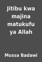 Jitibu kwa majina matukufu ya Allah by Mussa…