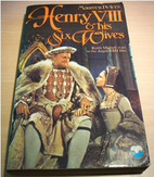 Henry VIII and His Six Wives by Maureen…
