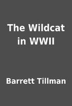 The Wildcat in WWII by Barrett Tillman