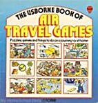 The Usborne Book of Air Travel Games by M.…