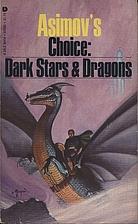 Asimov's Choice: Dark Stars & Dragons by…