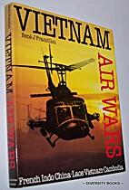 Vietnam Air Wars by Rene J. Francillon