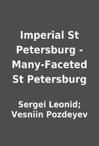 Imperial St Petersburg - Many-Faceted St…