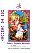 How To Conduct Puja to Goddess Saraswati by…