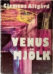 Venusmjölk by Clemens Altgård