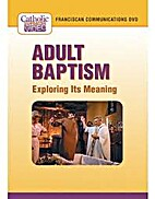 Adult Baptism: Exploring Its Meaning by St.…