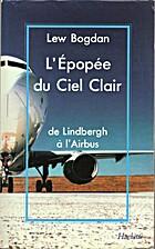 L'Épopée du Ciel Clair (De Lindbergh à…