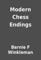 Modern Chess Endings by Barnie F Winkleman