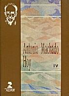 Antonio Machado hoy (Actas Congreso), Vol.…
