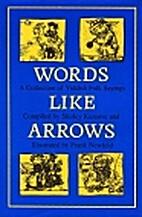 Words Like Arrows: A Treasury of Yiddish…