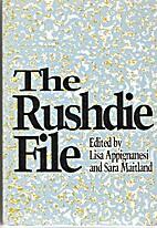 The Rushdie File by Lisa Appignanesi