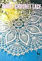 White Crochet Lace: Lace Crochet