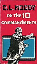 D.L. Moody on the Ten Commandments by Dwight…