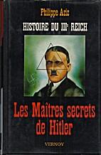 Les Maîtres secrets de Hitler (Histoire du…