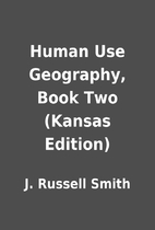 Human Use Geography, Book Two (Kansas…