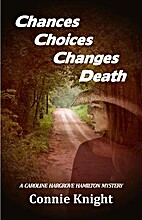 Chances Choices Changes Death (A Caroline…