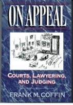 On Appeal: Courts, Lawyering, and Judging by…