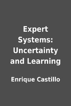 Expert Systems: Uncertainty and Learning by…
