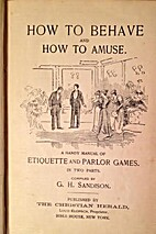 How to behave and how to amuse; a handy…