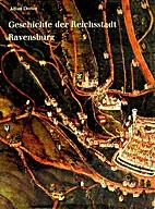 Geschichte der Reichsstadt Ravensburg: und…