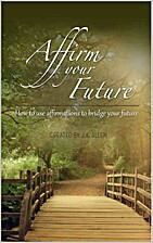 Affirm Your Future: How to Use Affirmations…