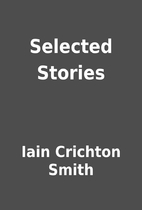 Selected Stories by Iain Crichton Smith