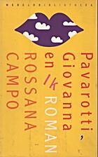 Pavarotti, Giovanna en ik by Rossana Campo