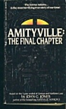 Amityville : The Final Chapter by John G.…