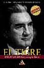 El Tigre: Emilio Azcarraga y su Imperio…
