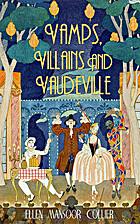 Vamps, Villains and Vaudeville by Ellen…