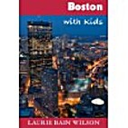 Best of Boston with Kids and Teens by Laurie…
