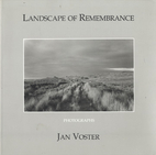 Landscape of remembrance by Jan Voster