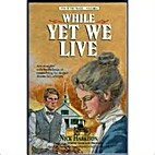 While Yet We Live: A Novel (Ann of the…
