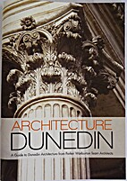 Architecture Dunedin: A Guide to Dunedin…