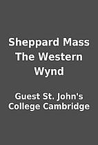 Sheppard Mass The Western Wynd by Guest St.…