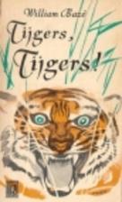 Tijgers, tijgers! by William Bazé