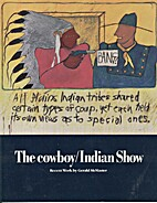 The Cowboy/Indian Show: Recent Work by…