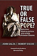 True or False Pope? Refuting Sedevacantism…