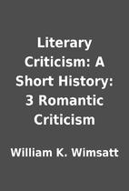 Literary Criticism: A Short History: 3…