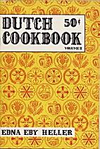 Dutch Cookbook, Volume II by Edna Eby Heller