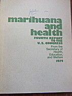 Marihuana and health. 4th Annual report to…