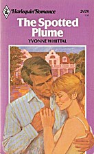 The Spotted Plume (Harlequin Romance, No.…