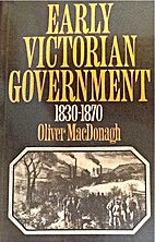 Early Victorian government, 1830-1870 by…